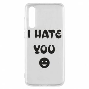 Huawei P20 Pro Case I hate you