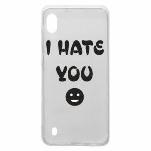 Samsung A10 Case I hate you