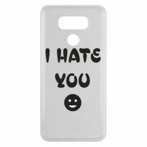 LG G6 Case I hate you