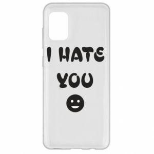 Samsung A31 Case I hate you