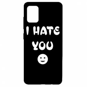 Samsung A51 Case I hate you
