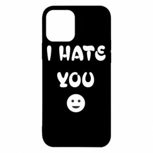 iPhone 12/12 Pro Case I hate you