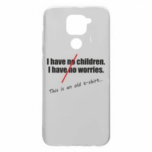 Etui na Xiaomi Redmi Note 9/Redmi 10X I have no children. I have no worries... This is an old t-shirt...