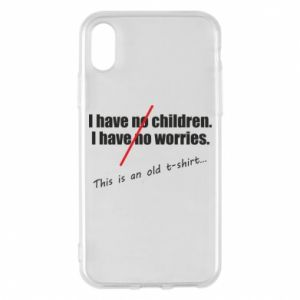 Etui na iPhone X/Xs I have no children. I have no worries... This is an old t-shirt...