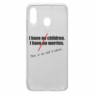 Etui na Samsung A20 I have no children. I have no worries... This is an old t-shirt...