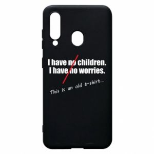 Etui na Samsung A60 I have no children. I have no worries... This is an old t-shirt...