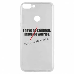 Etui na Huawei P Smart I have no children. I have no worries... This is an old t-shirt...