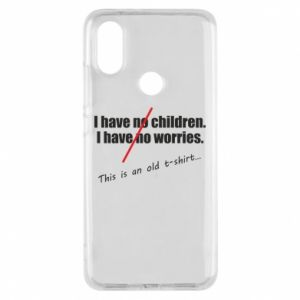 Etui na Xiaomi Mi A2 I have no children. I have no worries... This is an old t-shirt...