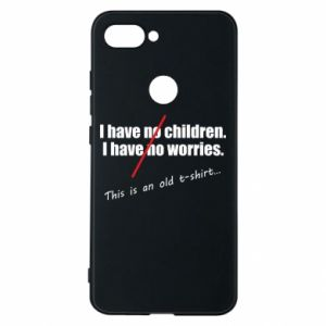 Etui na Xiaomi Mi8 Lite I have no children. I have no worries... This is an old t-shirt...