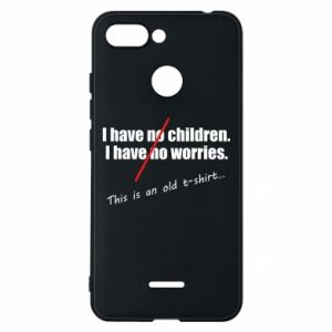 Etui na Xiaomi Redmi 6 I have no children. I have no worries... This is an old t-shirt...