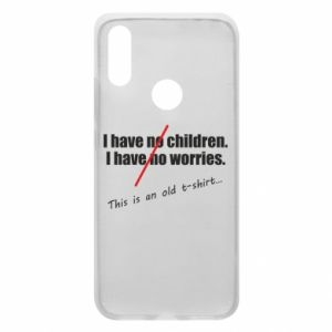 Etui na Xiaomi Redmi 7 I have no children. I have no worries... This is an old t-shirt...