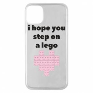Phone case for iPhone 11 Pro I hope you step on a lego