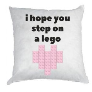 Pillow I hope you step on a lego
