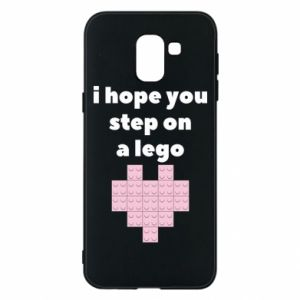 Phone case for Samsung J6 I hope you step on a lego