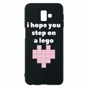 Phone case for Samsung J6 Plus 2018 I hope you step on a lego