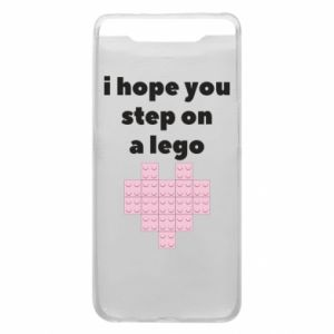 Phone case for Samsung A80 I hope you step on a lego