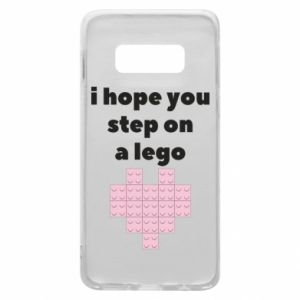 Phone case for Samsung S10e I hope you step on a lego