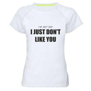 Damska koszulka sportowa I just don't like you
