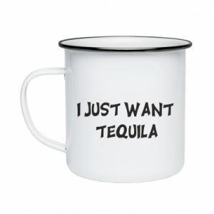 Kubek emaliowany I just want tequila