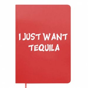 Notes I just want tequila