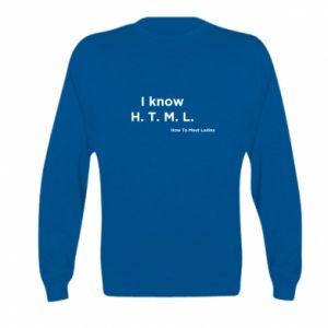 Bluza dziecięca I know H. T. M. L. How To Meet Ladies