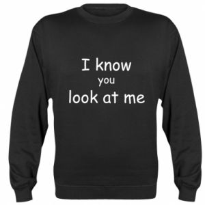 Bluza (raglan) I know you look at me