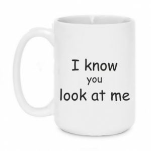 Kubek 450ml I know you look at me