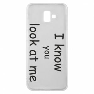 Etui na Samsung J6 Plus 2018 I know you look at me