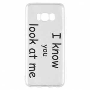 Etui na Samsung S8 I know you look at me