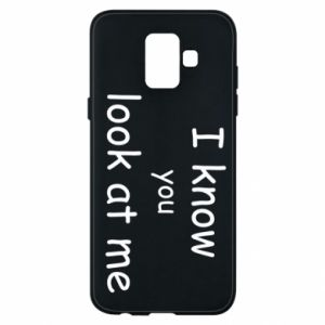 Etui na Samsung A6 2018 I know you look at me