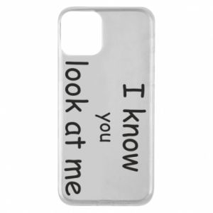 Etui na iPhone 11 I know you look at me