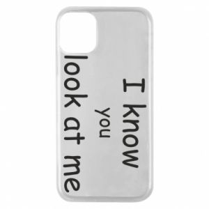 Etui na iPhone 11 Pro I know you look at me