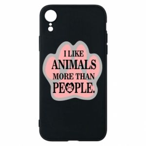 iPhone XR Case I like animals more than people