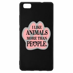 Huawei P8 Lite Case I like animals more than people