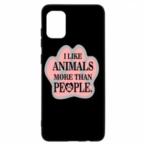 Samsung A31 Case I like animals more than people