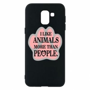 Samsung J6 Case I like animals more than people