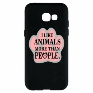 Samsung A5 2017 Case I like animals more than people