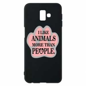 Samsung J6 Plus 2018 Case I like animals more than people