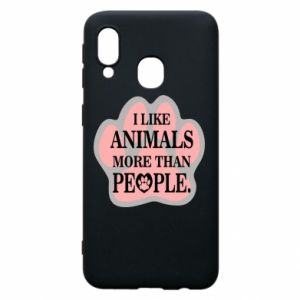 Samsung A40 Case I like animals more than people