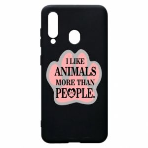 Samsung A60 Case I like animals more than people