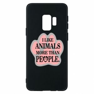 Samsung S9 Case I like animals more than people