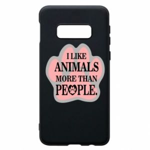 Samsung S10e Case I like animals more than people