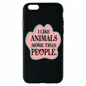 iPhone 6/6S Case I like animals more than people