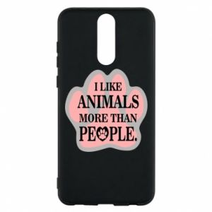 Huawei Mate 10 Lite Case I like animals more than people
