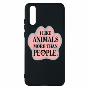 Huawei P20 Case I like animals more than people