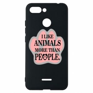 Xiaomi Redmi 6 Case I like animals more than people