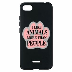 Xiaomi Redmi 6A Case I like animals more than people