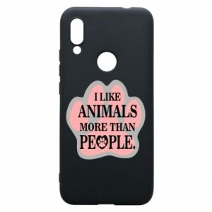 Xiaomi Redmi 7 Case I like animals more than people