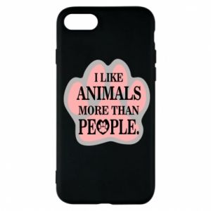 iPhone 7 Case I like animals more than people