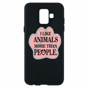 Samsung A6 2018 Case I like animals more than people